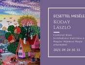 Koday László festőművész kiállítása a Magyar Népmese alkalmából