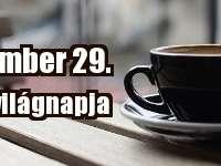 Szeptember 29. - A kávé világnapja
